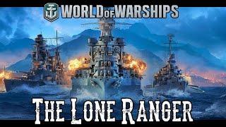 World of Warships - The Lone Ranger