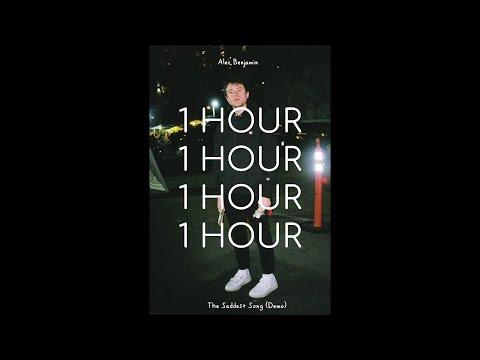 1 HOUR / THE SADDEST SONG / ALEC BENJAMIN