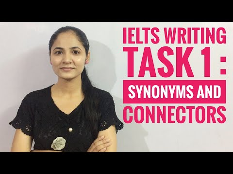 IELTS WRITING TASK 1 : SYNONYMS AND CONNECTORS