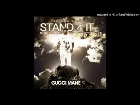 Gucci Mane - Stand 4 It (Prod by Dun Deal)