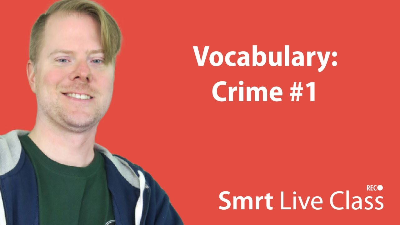 Vocabulary: Crime #1 - Upper-Intermediate English with Neal #27