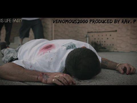 Venomous2000 - Is Life Fair (Produced Rav. P) [Official Music Video]