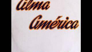 ALMA AMERICA - Pisado de habas