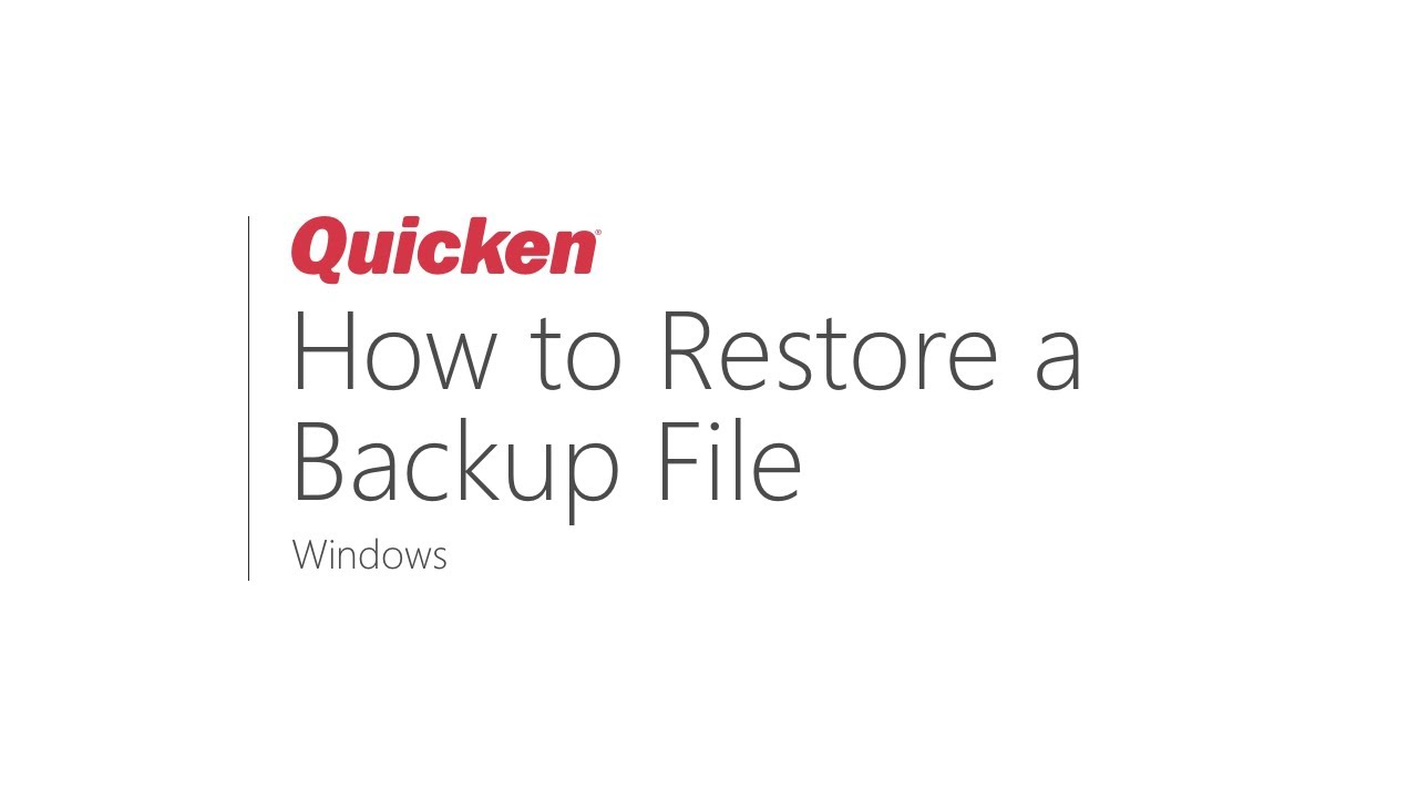 Quicken for Windows - How to Restore a Backup File