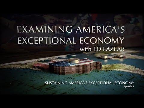 Sustaining America's Exceptional Economy (Episode 4)