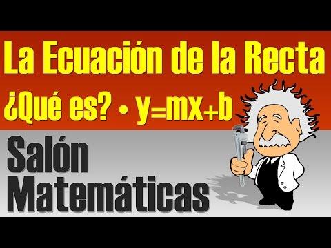 La Ecuación de la Recta. Explicada.