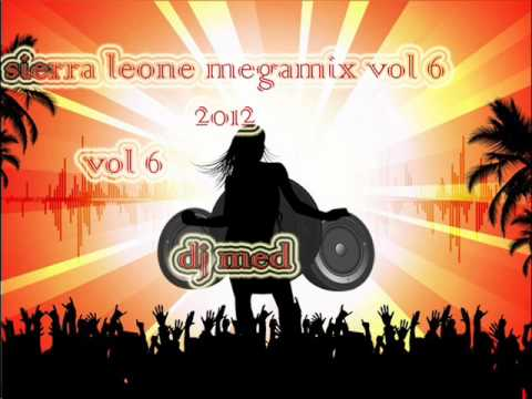 Sierra leone music 2012''best of salone megahit 2012 vol 6  by dj med