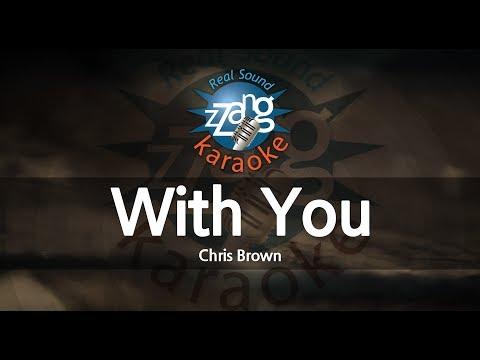 Chris Brown-With You (-1key) (Melody) (Karaoke Version) [ZZang KARAOKE]