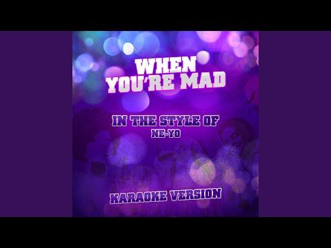 When You're Mad (In the Style of Ne-Yo) (Karaoke Version)