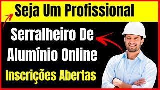 Curso de Serralheria de Alumínio Online 2021 Com Fabiano Carvalho Serralheiro