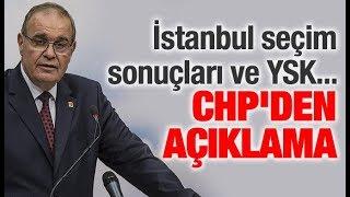 CHP'den YSK ve İstanbul seçim sonuçları açıklaması