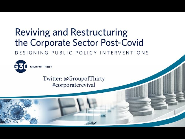 G30 Special Report Launch: Reviving and Restructuring the Corporate Sector Post-Covid