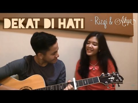 Dekat di Hati - RAN (Cover) by ASHYA feat. Rizqi 'Apple Tree'