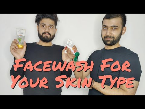 SKIN TYPES AND MOST SUITABLE FACE WASHES FOR MEN