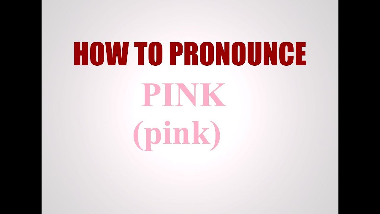 How To Pronounce Pink
