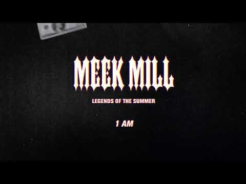 Meek Mill - 1 AM (Official Audio)
