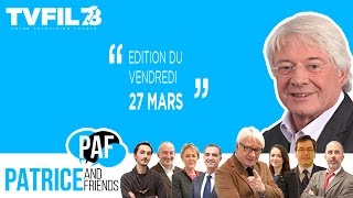 PAF – Patrice and Friends – Edition du 27 mars 2015