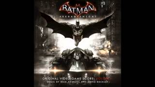 Batman Arkham Knight OST - 03 Evening The Odds by Nick Arundel
