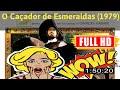 [ [BEST MEMORIES MOVIE] ] No.57 @O Caçador de Esmeraldas (1979) #The810lceun