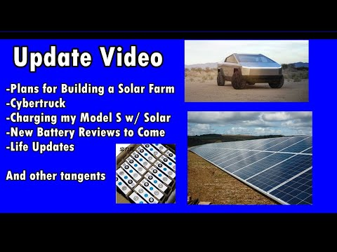Update Video: Grid-tie Systems, Tesla Cybertruck, Taxes, DIY Solar Farm And More!