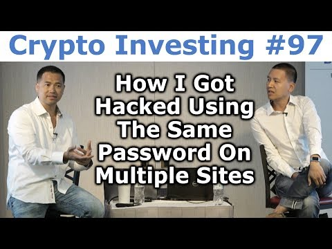 Crypto Investing #97 - How I Got Hacked Using The Same Password On Multiple Sites - By Tai Zen