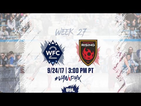 USL LIVE - Vancouver Whitecaps FC 2 vs Phoenix Rising FC 9/24/17