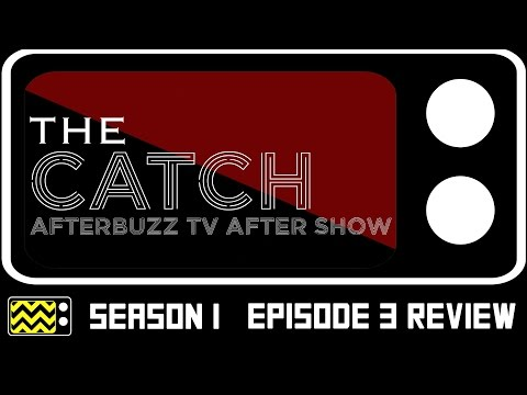 The Catch Season 1 Episode 3 Review & AfterShow | AfterBuzz TV