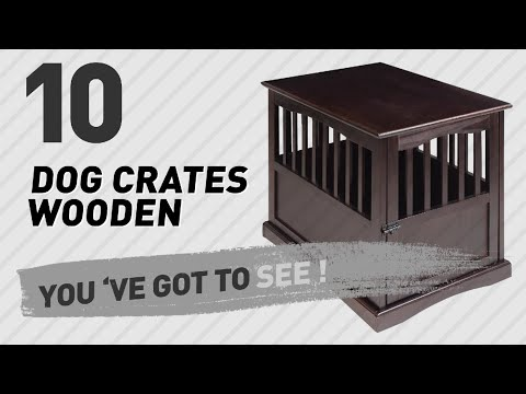 Dog Crates Wooden // Top 10 Most Popular