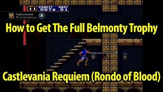 How to Get The Full Belmonty Trophy Guide - Castlevania Rondo of Blood - Castlevania Requiem