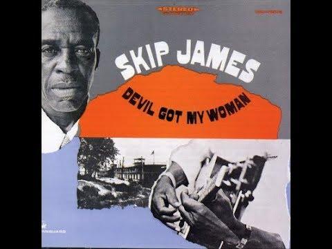 Skip James - full album - Devil Got My Woman (1968)