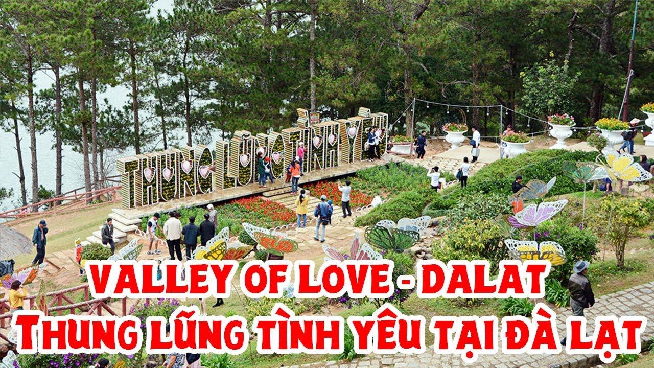 Thung lũng tình yêu – Điểm đến thu hút khách du lịch tại Đà Lạt (Valley of Love – Dalat)