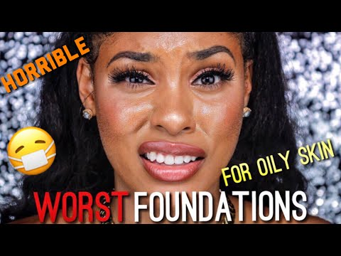 THE WORST FOUNDATIONS FOR OILY SKIN