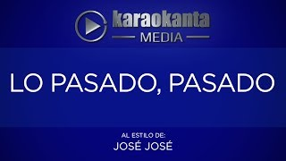 Karaokanta - José José - Lo pasado pasado - (CALIDAD PROFESIONAL)