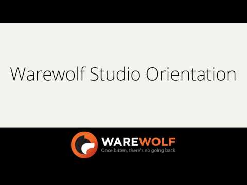 Warewolf Studio Orientation