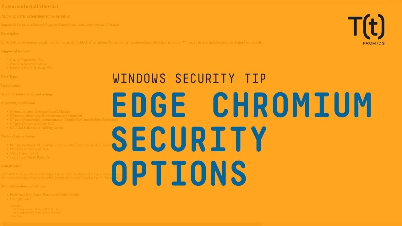 Know your Edge Chromium security options | CSO Online