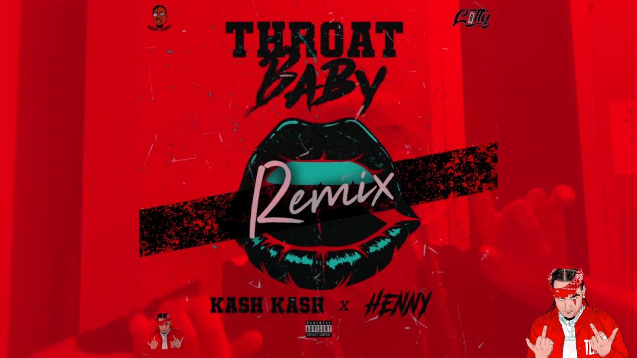 Kash Kash - Throat Baby Remix (Feat. Henny) - YouTube