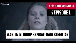 WANITA YANG HIDUP KEMBALI    ALUR CERITA FILM THE RAIN SEASON 3 EPISODE 1