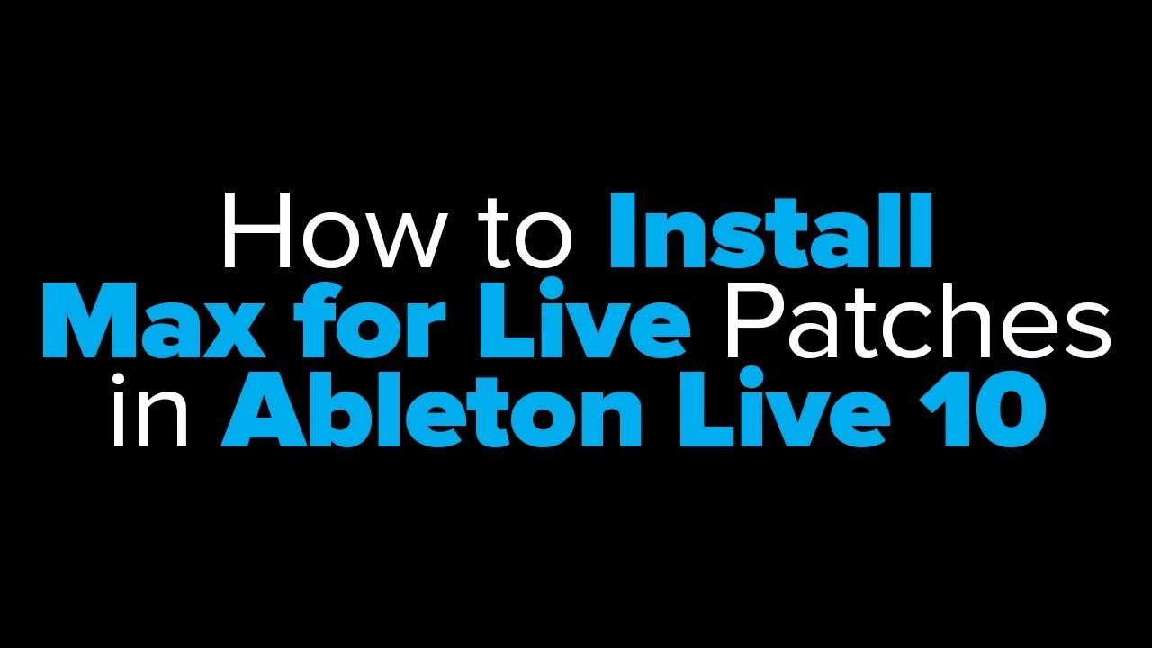 How to Install Max Patches in Ableton Live 10