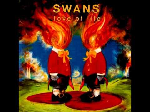 Swans - Love Of Life [FULL ALBUM]