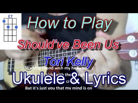 How to play Should've Been Us by Tori Kelly Ukulele Guitar Chords