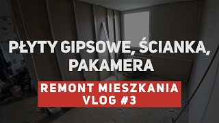 Remont mieszkania #3 - płyty gipsowe klejone, ścianka, pakamera