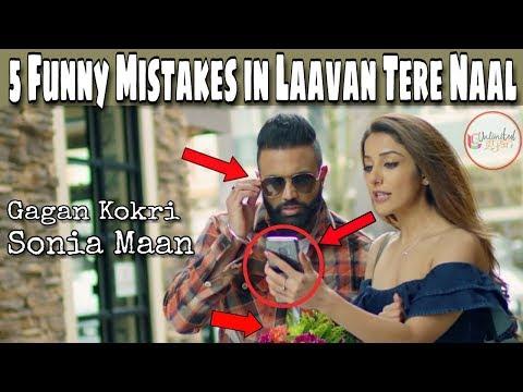 5 Funny Mistakes in Laavan Tere Naal by Gagan Kokri ft. Sonia Maan | Sukh Sanghera | New Song Video