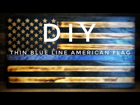 "Burnt Wood ""Thin Blue Line"" American Flag How To"