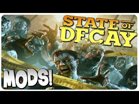 STATE of DECAY with MODS - Dat Sequel Hype! | State of Decay Gameplay