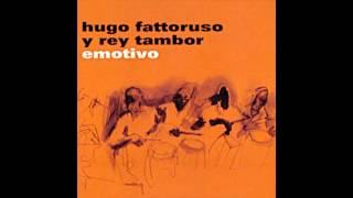 Hugo Fattoruso y Rey Tambor / Emotivo (full álbum)