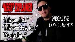 Explaining Negative Compliments (Dating Advice)
