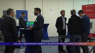 Yvelines | Les collaborateurs d'Airbus à Élancourt rencontrent 50 start-up