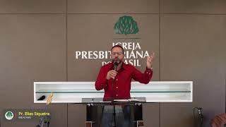 18/04/2021 | Rev. Elias Siqueira | A mordomia do tempo | Eclesiastes 3.1-8