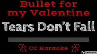 Bullet for My Valentine • Tears Don't Fall (CC) [Karaoke Instrumental Lyrics]