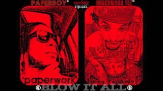PAPERBOY & BURCHWOOD TEZ - BLOW IT ALL.m4v